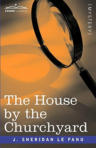 9781605203416: The House by the Churchyard