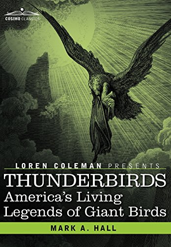 9781605203492: Thunderbirds: America's Living Legends of Giant Birds