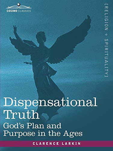 9781605203508: Dispensational Truth: or God's Plan and Purpose in the Ages