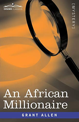 An African Millionaire: Episodes in the Life: Grant Allen