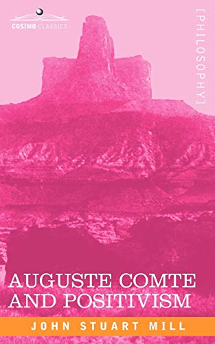 9781605203713: Auguste Comte and Positivism
