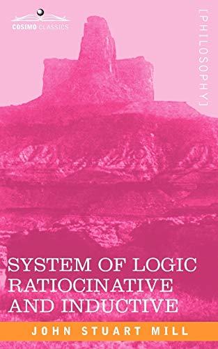 9781605203751: System of Logic Ratiocinative and Inductive