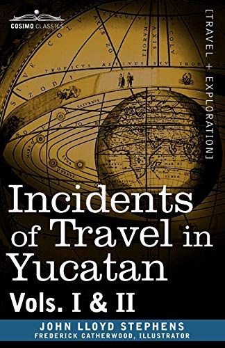 9781605203799: Incidents of Travel in Yucatan, Vols. I and II (Cosimo Classics)