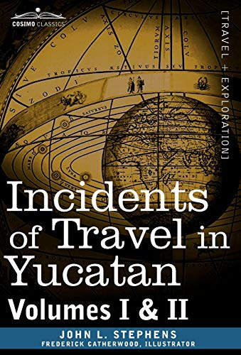 9781605203805: Incidents of Travel in Yucatan, Vols. I and II (Cosimo Classics)