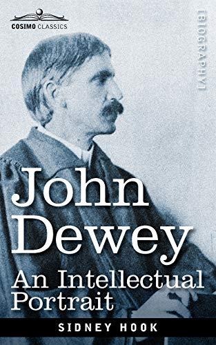 9781605203850: John Dewey: An Intellectual Portrait