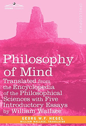 9781605203874: Philosophy of Mind: Translated from the Encyclopedia of the Philosophical Sciences with Five Introductory Essays by William Wallace