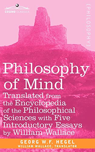 9781605203881: Philosophy of Mind: Translated from the Encyclopedia of the Philosophical Sciences with Five Introductory Essays by William Wallace