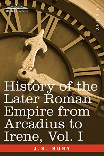 History of the Later Roman Empire from: J B Bury
