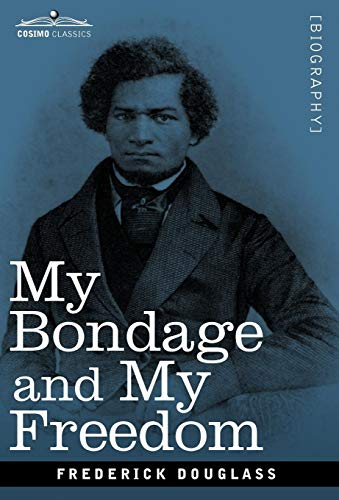 9781605204161: My Bondage and My Freedom