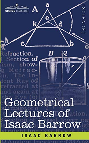 Geometrical Lectures of Isaac Barrow (Paperback): Isaac Barrow