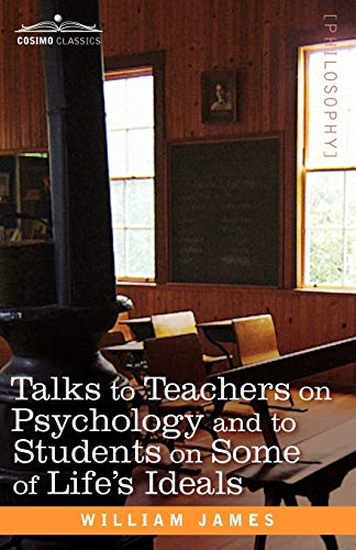 9781605204482: Talks to Teachers on Psychology and to Students on Some of Life S Ideals