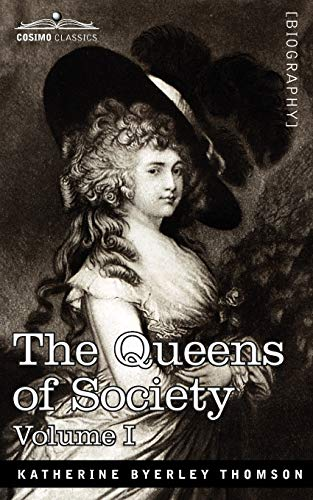 The Queens of Society - in two volumes, Vol. I: Grace Wharton