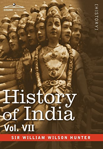 History of India, in Nine Volumes: Vol. VII - From the First European Settlements to the Founding ...