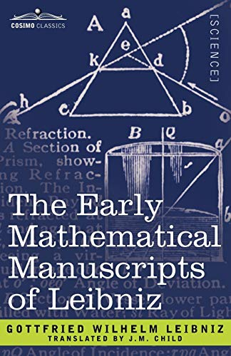 The Early Mathematical Manuscripts of Leibniz: Gottfried Wilhelm Leibniz