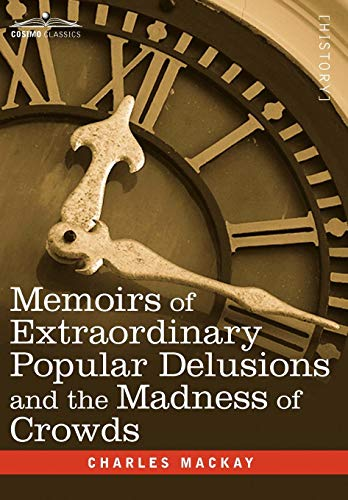 9781605205465: Memoirs of Extraordinary Popular Delusions and the Madness of Crowds