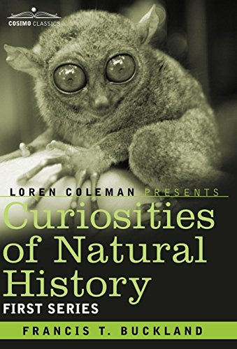 Curiosities of Natural History, in Four Volumes: First Series: Francis T. Buckland