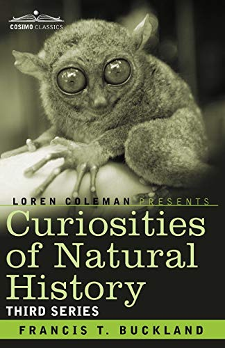 9781605205533: Curiosities of Natural History, in Four Volumes: Third Series