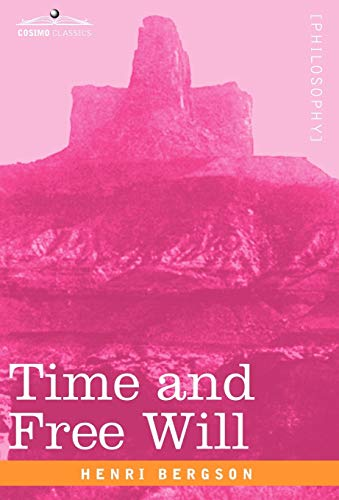 9781605205717: Time and Free Will: An Essay on the Immediate Data of Consciousness