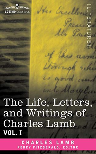 The Life, Letters, and Writings of Charles Lamb, in Six Volumes: Vol. I: Charles Lamb