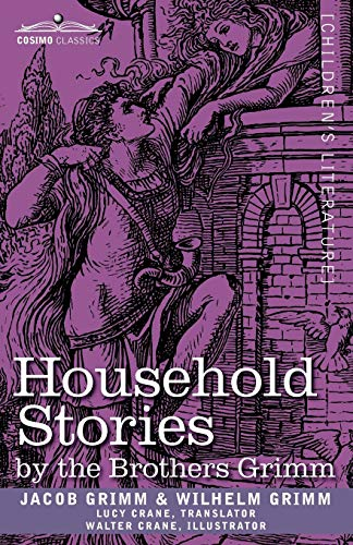 Household Stories by the Brothers Grimm (Paperback): Jacob Ludwig Carl