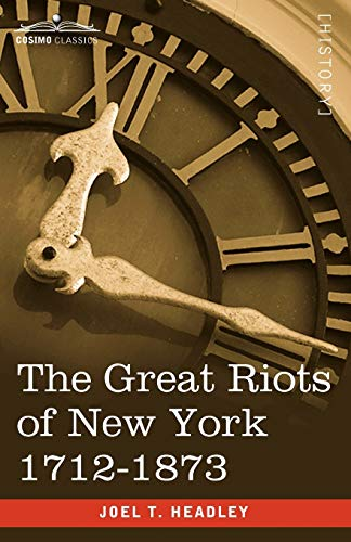9781605206547: The Great Riots of New York 1712-1873
