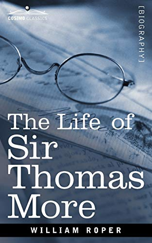 The Life of Sir Thomas More: William Roper