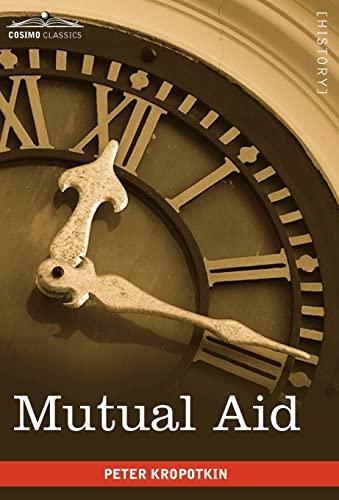 Mutual Aid: Peter Kropotkin