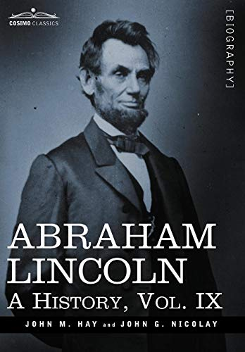 9781605206851: 9: Abraham Lincoln: A History, Vol.IX (in 10 Volumes)
