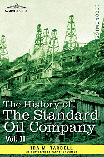 9781605207629: The History of the Standard Oil Company, Vol. II (in Two Volumes)