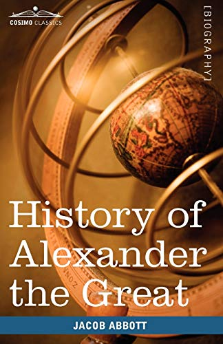 History of Alexander the Great (Paperback): Jacob Abbott