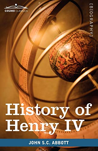 9781605207759: History of Henry IV, King of France and Navarre: Makers of History