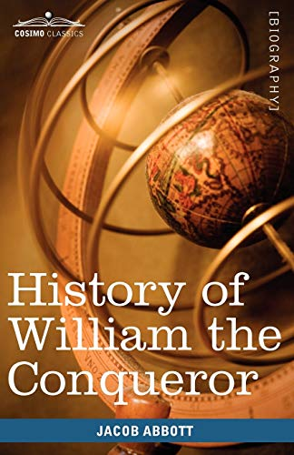 9781605207971: History of William the Conqueror: Makers of History