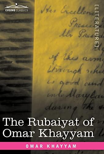 The Rubaiyat of Omar Khayyam: First, Second: Omar Khayyam