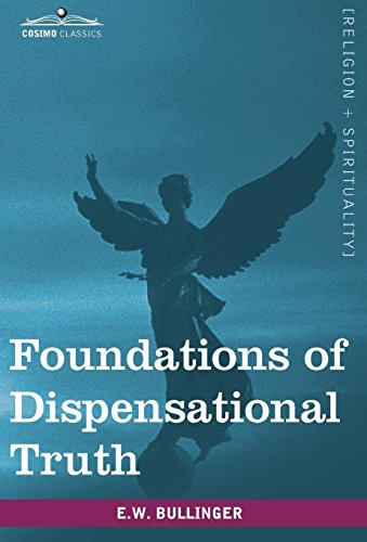 9781605208060: Foundations of Dispensational Truth