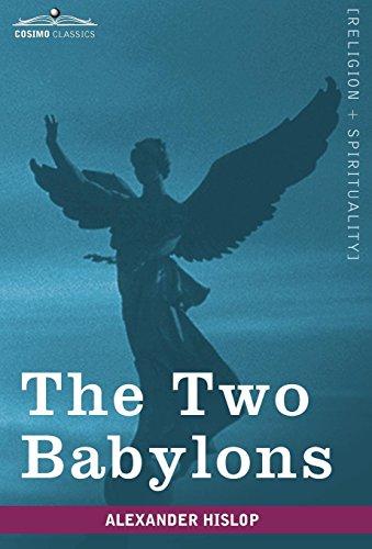 9781605208107: The Two Babylons (Cosimo Classics, Religion + Spirituality)