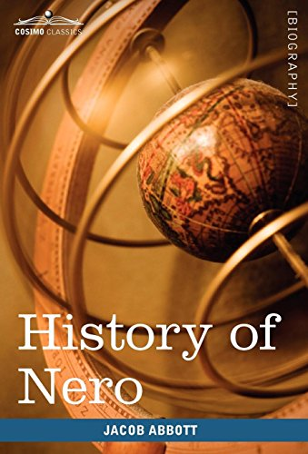 History of Nero: Makers of History: Jacob Abbott