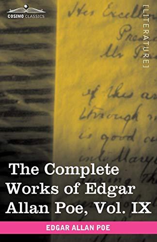 The Complete Works of Edgar Allan Poe, Vol. IX (in Ten Volumes): Criticisms: Edgar Allan Poe