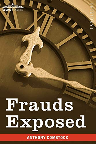 9781605209043: Frauds Exposed: Or How the People Are Deceived and Robbed, and Youth Corrupted