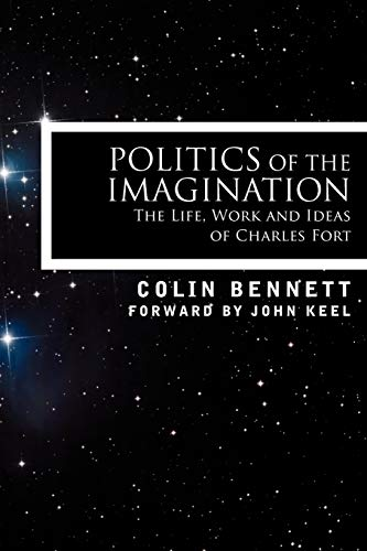 9781605209265: Politics of the Imagination: The Life, Work and Ideas of Charles Fort