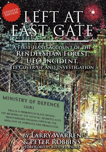 9781605209289: Left at East Gate: A First-Hand Account of the Rendlesham Forest UFO Incident, Its Cover-Up, and Investigation
