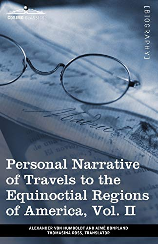 9781605209593: Personal Narrative of Travels to the Equinoctial Regions of America, Vol. II (in 3 Volumes): During the Years 1799-1804