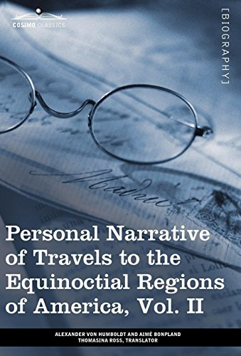 9781605209609: Personal Narrative of Travels to the Equinoctial Regions of America, Vol. II (in 3 Volumes): During the Years 1799-1804