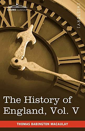 The History of England from the Accession: Thomas Babington Macaulay,