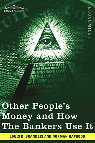 9781605209746: Other People's Money and How the Bankers Use It