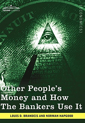 9781605209753: Other People's Money and How the Bankers Use It