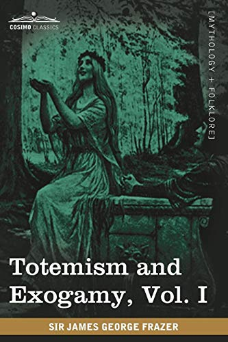 9781605209784: Totemism and Exogamy, Vol. I (in Four Volumes): 1