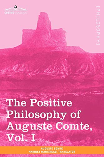 9781605209821: The Positive Philosophy of Auguste Comte, Vol. I (in 2 Volumes)
