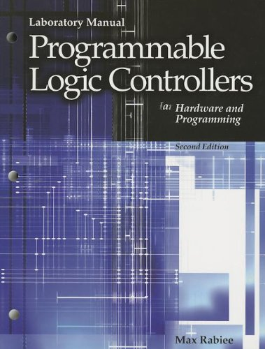 Programmable Logic Controllers Hardware and Programming: Max Rabiee