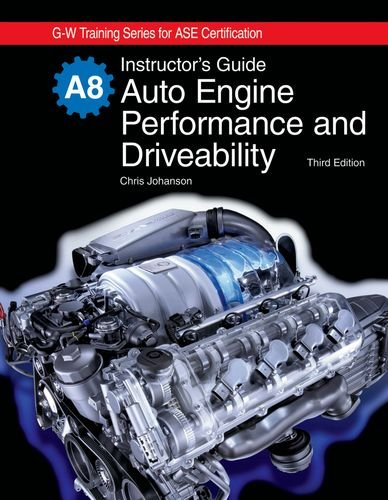 9781605250557: Auto Engine Performance and Drivability: Instructor's Guide (G-W Training Series for Ase Certification)