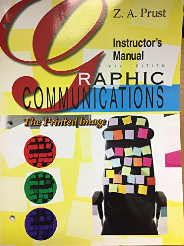 Graphic Communications: The Printed Image, Instructor's Manual: Z. A. Prust